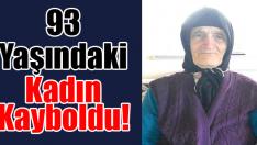 93 Yaşındaki Kadın Kayboldu!