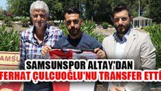 Samsunspor Altay'dan Ferhat Çulcuoğlu'nu Transfer Etti