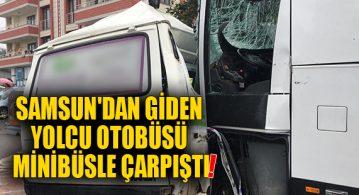 Samsun'dan Giden Yolcu Otobüsü Minibüsle Çarpıştı! Yaralılar Var