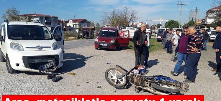 Araç, motosikletle çarpıştı: 1 yaralı