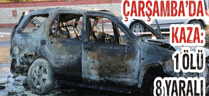 Çarşamba'da Kaza: 1 Ölü, 8 Yaralı