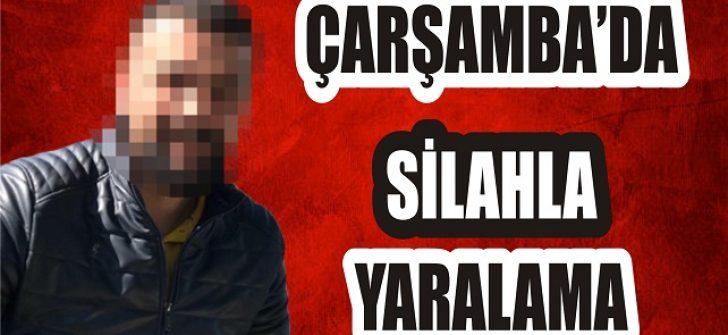 Çarşamba'da Silahla Yaralama