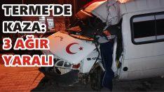 Terme'de Kaza: 3 Ağır Yaralı