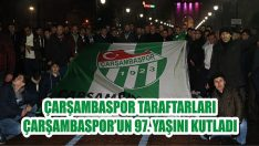 Çarşambaspor Taraftarları Çarşambaspor'un 97. Yaşını Kutladı