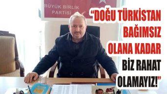"""""""Doğu Türkistan Bağımsız Olana Kadar Biz Rahat Olamayız!"""""""