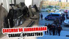 Çarşamba'da Jandarmadan 'Change' Operasyonu