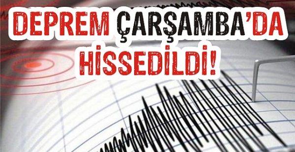 Deprem Çarşamba'da Hissedildi!