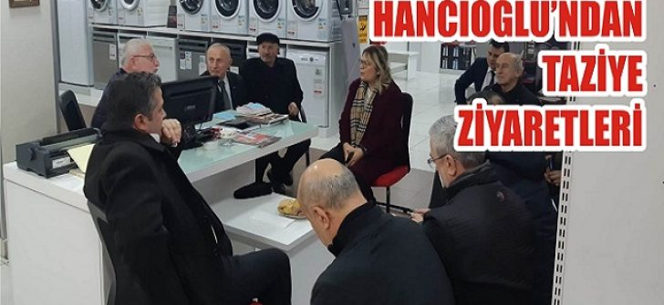 Hancıoğlu'ndan Taziye Ziyaretleri
