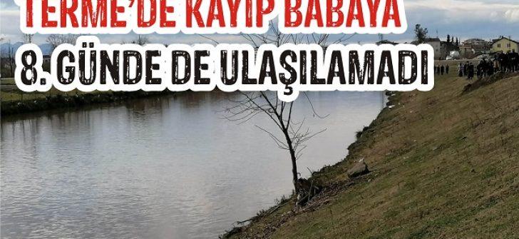 Terme'de Kayıp Babaya 8. Günde De Ulaşılamadı