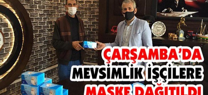 Çarşamba'da Mevsimlik İşçilere Maske Dağıtıldı