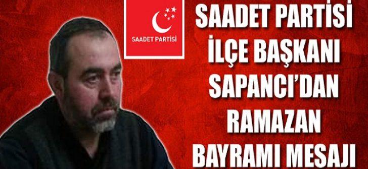 Saadet Partisi İlçe Başkanı Sapancı'dan Ramazan Bayramı Mesajı