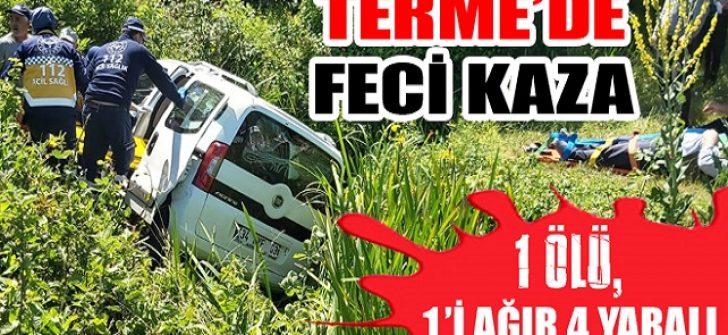 Terme'de Feci Kaza: 1 Ölü, 1'i Ağır 4 Yaralı