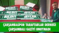 Çarşambaspor Taraftarlar Derneği Çarşambalı Gaziyi Unutmadı