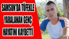 Samsun'da Tüfekle Yaralanan Genç Hayatını Kaybetti