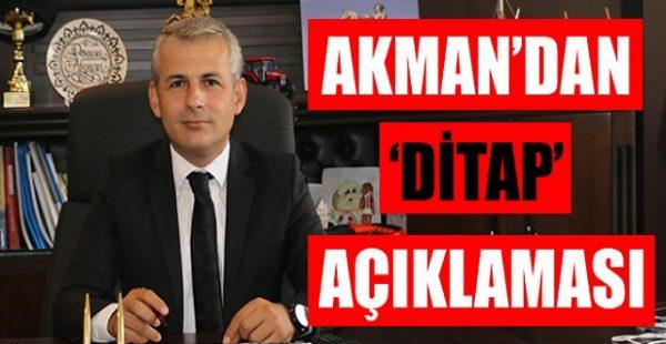 Akman'dan 'DİTAP' Açıklaması
