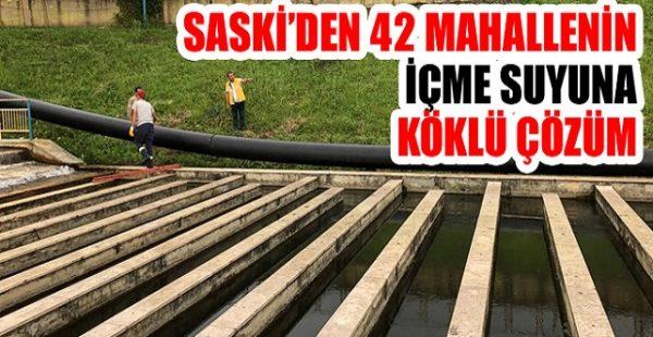 SASKİ'den 42 Mahallenin İçme Suyuna Köklü Çözüm