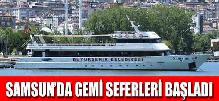 Samsun'da Gemi Seferleri Başladı