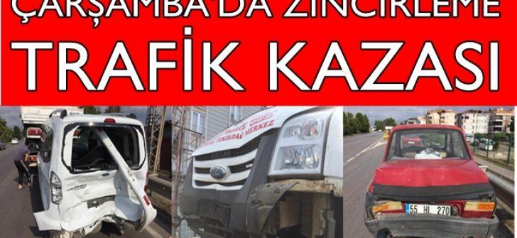 ÇARŞAMBA'DA ZİNCİRLEME  TRAFİK KAZASI