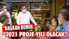 """Başkan Demir: """"2021 Proje Yılı Olacak"""""""