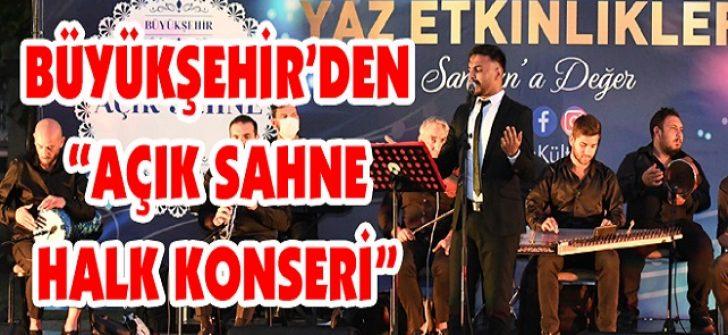 """Büyükşehir'den """"Açık Sahne Halk Konseri"""""""