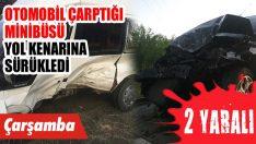 Otomobil Çarptığı Minibüsü Yol Kenarına Sürükledi: 2 Yaralı