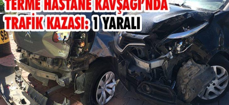 Terme Hastane Kavşağı'nda Trafik Kazası: 1 Yaralı