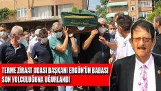 Terme Ziraat Odası Başkanı Ergün'ün Babası Son Yolculuğuna Uğurlandı