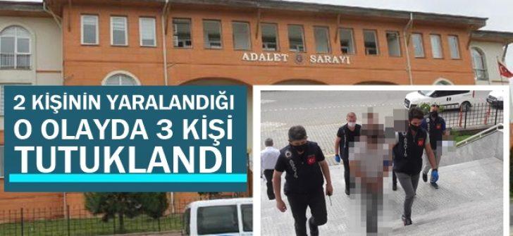 2 Kişinin yaralandığı o olayda 3 kişi tutuklandı