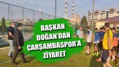 Başkan Doğan'dan Çarşambaspor'a Ziyaret