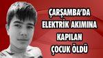 Çarşamba'da Elektrik Akımına Kapılan Çocuk Öldü