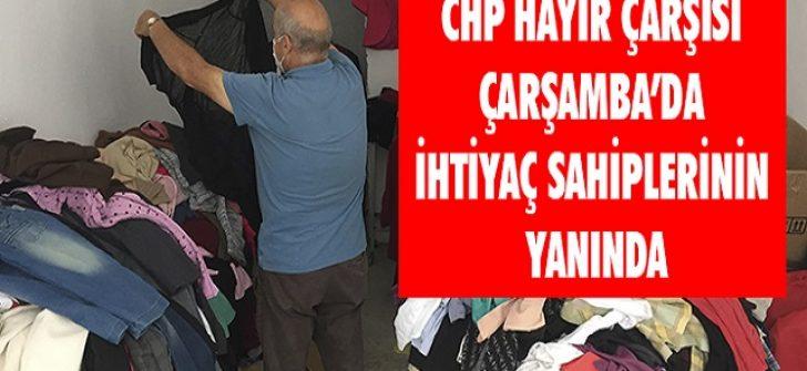 CHP Hayır Çarşısı Çarşamba'da İhtiyaç Sahiplerinin Yanında
