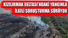 Kızılırmak Deltası'ndaki Yangınla İlgili Soruşturma Sürüyor