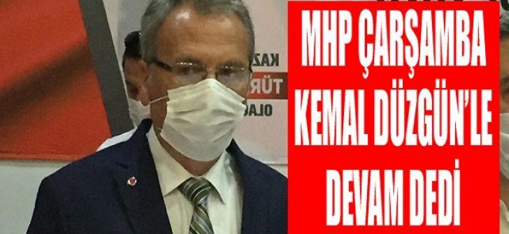MHP Çarşamba Kemal Düzgün'le Devam Dedi
