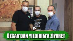 Özcan'dan Yıldırım'a Ziyaret