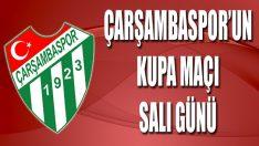 Çarşambaspor'un Kupa Maçı Salı Günü