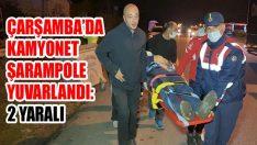 Çarşamba'da Kamyonet Şarampole Yuvarlandı: 2 Yaralı