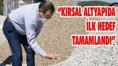 """""""Kırsal Altyapıda İlk Hedef Tamamlandı"""""""