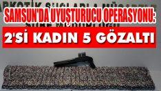 Samsun'da Uyuşturucu Operasyonu: 2'si Kadın 5 Gözaltı