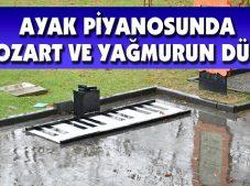 Ayak Piyanosunda Mozart ve Yağmurun Düeti