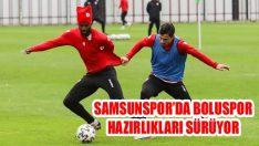 Samsunspor'da Boluspor Hazırlıkları Sürüyor