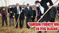 """""""Samsun, Türkiye'nin En İyisi Olacak"""""""