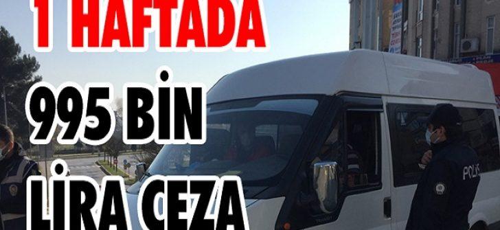 1 Haftada 995 Bin Lira Ceza