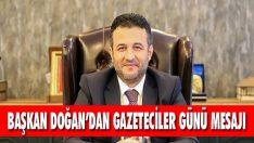 Başkan Doğan'dan Gazeteciler Günü Mesajı