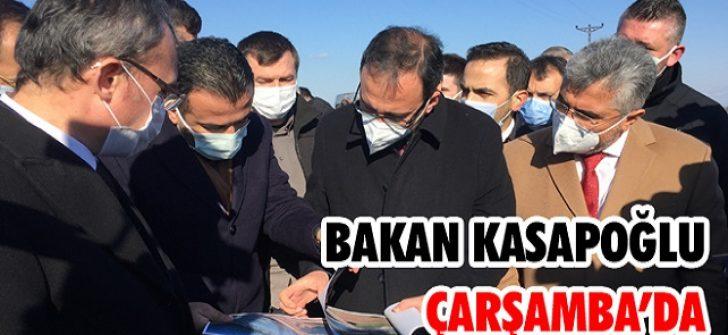 Bakan Kasapoğlu Çarşamba'da