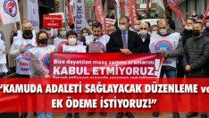 """""""Kamuda Adaleti Sağlayacak Düzenleme ve Ek Ödeme İstiyoruz!"""""""