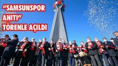 """""""Samsunspor Anıtı"""" Törenle Açıldı"""