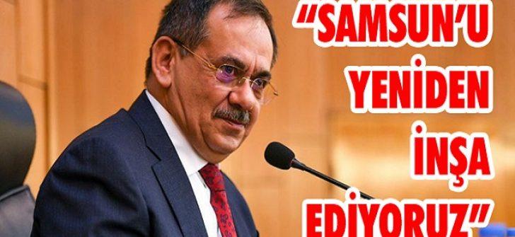 """""""Samsun'u Yeniden İnşa Ediyoruz"""