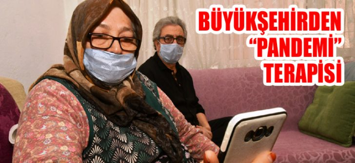 """Büyükşehirden """"Pandemi"""" Terapisi"""
