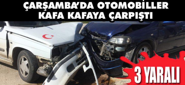 Çarşamba'da Otomobiller Kafa Kafaya Çarpıştı: 3 Yaralı