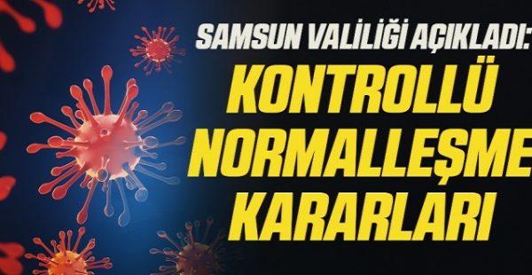 Samsun Valiliği Açıkladı: Samsun'da Kontrollü Normalleşme Kararları